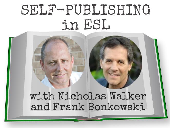 Self-publishing in ESL with Nicholas Walker and Frank Bonkowski